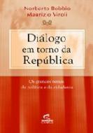 DIALOGO EM TORNO DA REPUBLICA - OS GRANDES TEMAS D