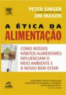 ETICA DA ALIMENTACAO, A - COMO HABITOS ALIMENTARES