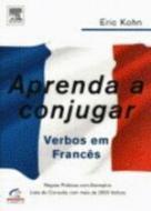 APRENDA A CONJUGAR VERBOS EM FRANCES - REGRAS PRAT