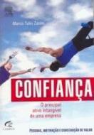 CONFIANCA - O PRINCIPAL ATIVO INTANGIVEL DE UMA EM