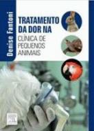 TRATAMENTO DA DOR NA CLINICA DE PEQUENOS ANIMAIS
