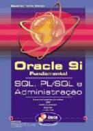 ORACLE 9I - FUNDAMENTAL - SQL, PL/SQL E ADMINISTRA