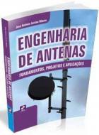 ENGENHARIA DE ANTENAS - FUNDAMENTOS, PROJETOS E AP
