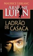 ARSENE LUPIN - LADRAO DE CASACA
