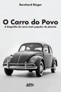 CARRO DO POVO,  O - A BIOGRAFIA DO MAIS POPULAR DO