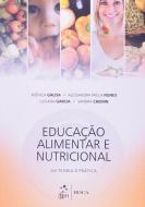 EDUCACAO ALIMENTAR E NUTRICIONAL - DA TEORIA A PRA