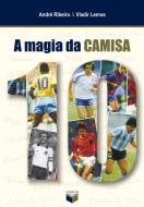 MAGIA DA CAMISA 10, A
