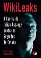 WIKILEAKS - GUERRA DE JULIAN ASSANGE CONTRA OS SEG