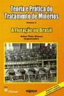 TEORIA E PRATICA DO TRATAMENTO DE MINERIOS - V. 04