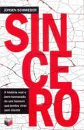 SINCERO - A HISTORIA REAL E BEM-HUMORADA DE UM HOM