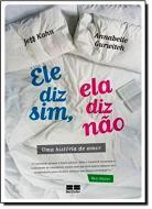ELE DIZ SIM, ELA DIZ NAO - UMA HISTORIA DE AMOR