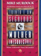 31 SEGREDOS DE UMA MULHER INESQUECIVEL