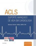 ACLS - SUPORTE AVANCADO DE VIDA EM CARDIOLOGIA