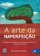 ARTE DA IMPERFEICAO, A