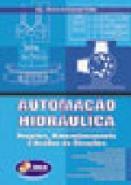 AUTOMACAO HIDRAULICA - PROJETOS, DIMENSIONAMENTO E