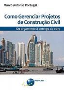 COMO GERENCIAR PROJETOS DE CONSTRUCAO CIVIL