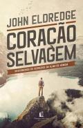 CORACAO SELVAGEM - DESCOBRINDO O SEGREDO DA ALMA D