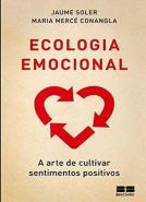 ECOLOGIA EMOCIONAL - A ARTE DE CULTIVAR SENTIMENTO