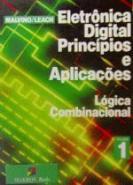 ELETRONICA DIGITAL - V. 1 - PRINCIPIOS E APLICACOE