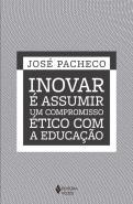 INOVAR E ASSUMIR UM COMPROMISSO ETICO COM A EDUCAC