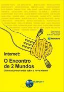 INTERNET - O ENCONTRO DE 2 MUNDOS