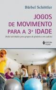 JOGOS DE MOVIMENTO PARA A TERCEIRA IDADE - INCLUI