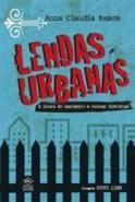 LENDAS URBANAS - A LOURA DO BANHEIRO E OUTRAS HIST