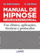 MANUAL DE HIPNOSE NEUROSSENSORIAL - USO CLINICO, A
