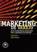 MARKETING DE VAREJO - COMO INCREMENTAR OS RESULTAD