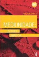 MEDIUNIDADE - ESTUDO E PRATICA - V. 02