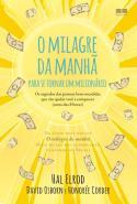 MILAGRE DA MANHA - PARA SE TORNAR MILIONARIO