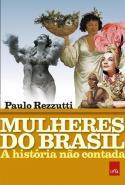 MULHERES DO BRASIL - A HISTORIA NAO CONTADA