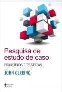 PESQUISA DE ESTUDO DE CASO - PRINCIPIOS E PRATICAS