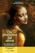 PRAZERES DA ALMA, OS - UMA REFLEXAO SOBRE AS POTEN