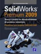 SOLIDWORKS PREMIUM 2009 - TEORIA E PRATICA NO DESE