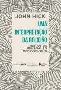UMA INTERPRETACAO DA RELIGIAO - RESPOSTAS HUMANAS