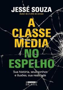 CLASSE MEDIA NO ESPELHO, A